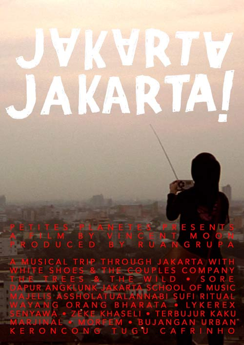 JAKARTA JAKARTA! by Vincent Moon and Ruru