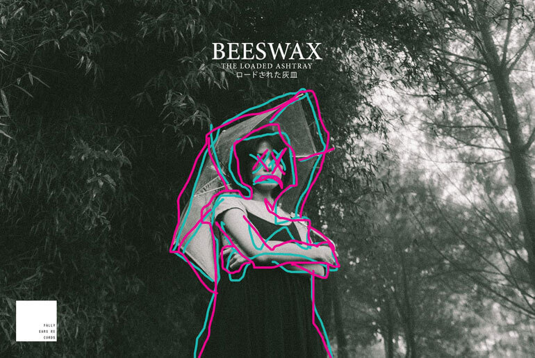 "Beeswax Return with Depressing Single ""The Loaded Ashtray"""