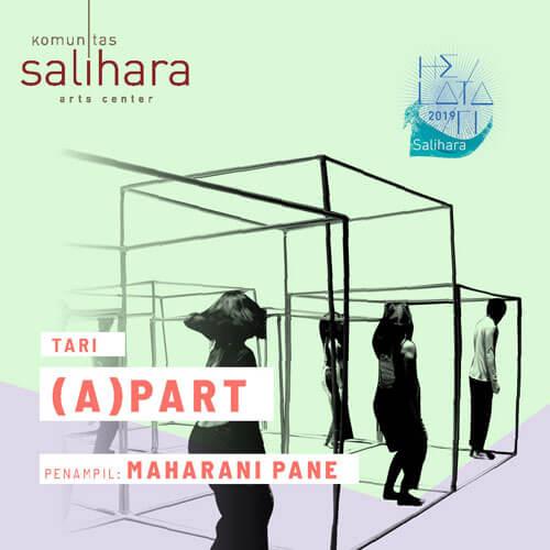 Maharani Pane (a)part Helatari Salihara 2019