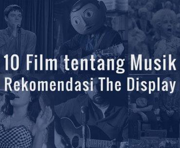 10 Film Tentang Musik Rekomendasi The Display