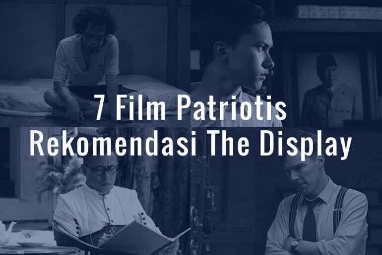 7 Film Patriotis Rekomendasi The Display