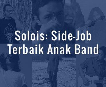 Solois: Side-Job Terbaik Anak Band
